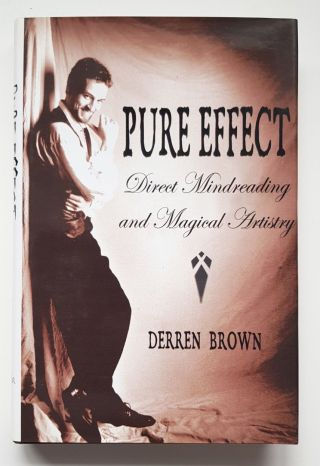 Derren Brown Pure Effect Rare Hardback Book 2000 3rd Edition With Jacket - H&r