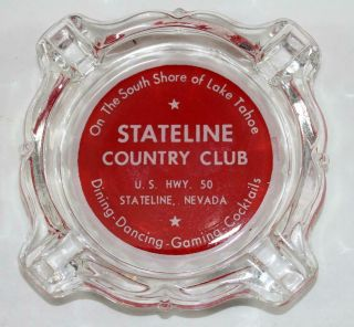 Rare Vintage Stateline Country Club Advertising Ashtray Stateline,  Nevada