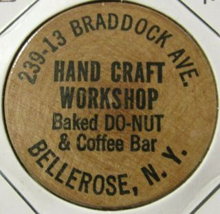 Vintage Hand Craft Workshop Bellerose,  Ny Wooden Nickel - Token York
