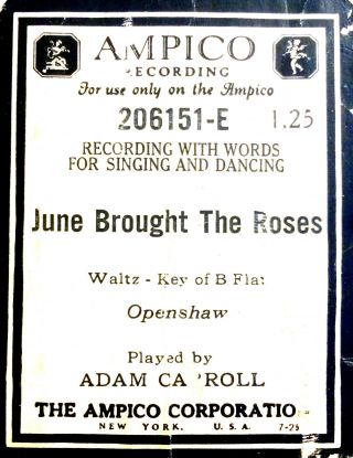 Ampico Openshaw June Brought The Roses Adam Carroll 206151 - E Player Piano Roll