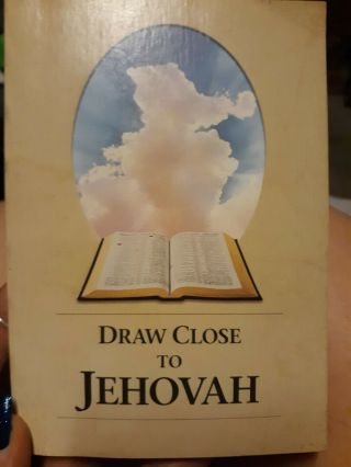 Draw Close To Jehovah By The Watchtower Society,  Paperback 1st English Edition