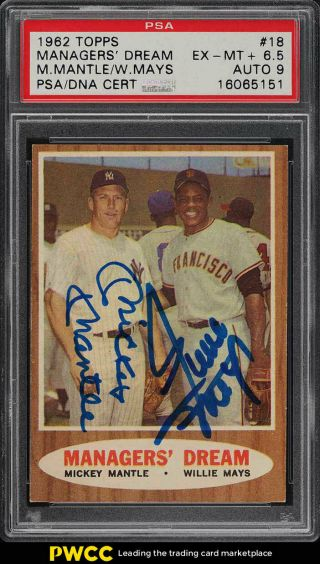 1962 Topps Mickey Mantle & Willie Mays Dream Psa/dna 9 Auto 18 Psa 6.  5 (pwcc)