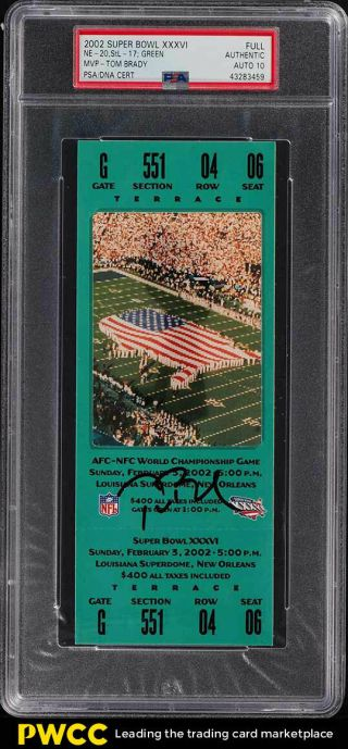2002 Bowl Xxxvi Full Ticket Green Tom Brady Mvp Auto Psa Auth (pwcc)