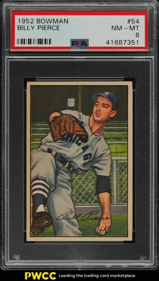 1952 Bowman Setbreak Billy Pierce 54 Psa 8 Nm - Mt (pwcc)
