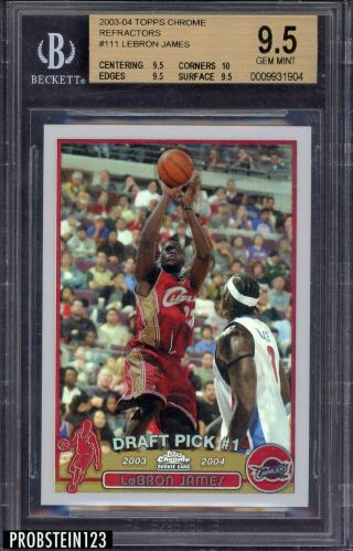 2003 - 04 Topps Chrome Refractor 111 Lebron James Cavaliers Rc Bgs 9.  5 W/ 10