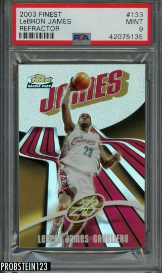 2003 - 04 Topps Finest Refractor 133 Lebron James Cavaliers Rc Rookie /250 Psa 9