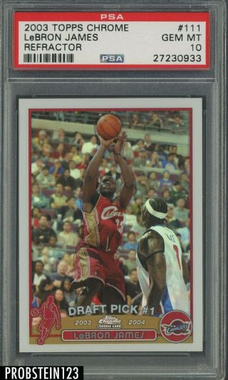 """2003 - 04 Topps Chrome Refractor 111 Lebron James Rc Rookie Psa 10 """" High End """""""