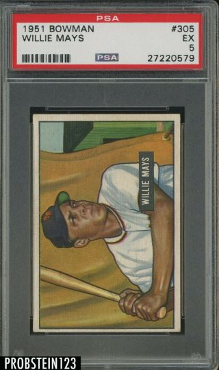 "1951 Bowman 305 Willie Mays Giants Rc Rookie Hof Psa 5 Ex "" Looks Nicer """