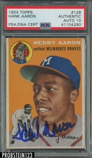 1954 Topps 128 Hank Aaron Braves Rc Rookie Hof Signed Auto Psa/dna 10