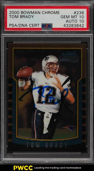 2000 Bowman Chrome Tom Brady Rookie Rc Psa/dna 10 Auto 236 Psa 10 Gem Mt (pwcc)