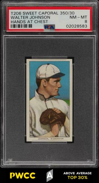 1909 - 11 T206 Walter Johnson Hands At Chest Psa 8 Nm - Mt (pwcc - A)