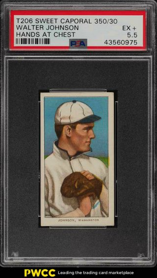 1909 - 11 T206 Walter Johnson Hands At Chest Psa 5.  5 Ex,  (pwcc)