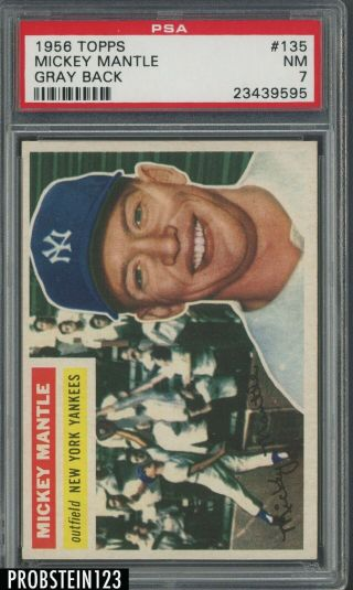 1956 Topps 135 Mickey Mantle Yankees Hof Gray Back Psa 7 Looks Nicer