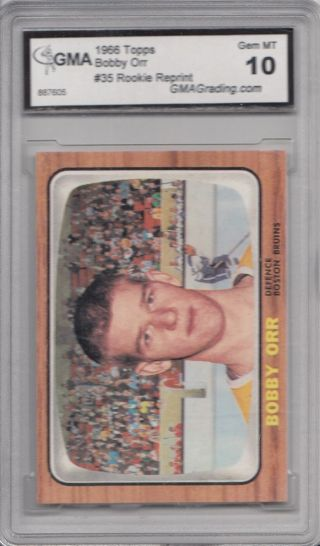 1966 - 67 Topps Hockey 35 Bobby Orr Rc Rookie Reprint Gma Graded 10 Gem Mt