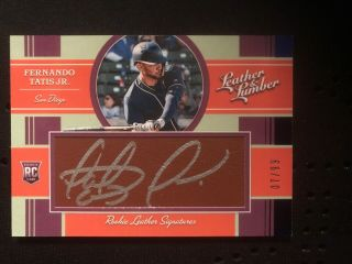 2019 Leather And Lumber Fernando Tatis Jr Rookie Leather Auto 7/99 Ssp