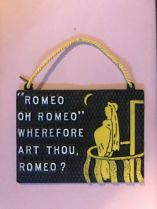 Funny Quote Plaque Romeo And Juliet Pregnant Antique